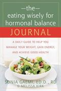 Eating Wisely for Hormonal Balance Journal A Daily Guide to Help You Manage Your Weight, Gai...