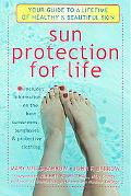 Sun Protection For Life Your Guide To A Lifetime Of Healthy & Beautiful Skin