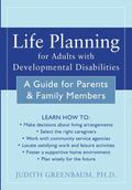 Life Planning for Adults With Developmental Disabilities A Guide for Parents And Family Members