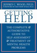 Getting Help The Complete & Authoritative Guide to Self-Assessment & Treatment of Mental Hea...