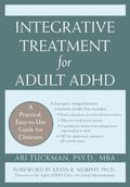 Integrative Treatment for Adult ADHD Practical Easy-to-use Guide for Clinicians