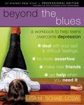 Beyond the Blues: A Workbook to Help Teens Overcome Depression