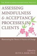 Assessing Mindfulness & Acceptance: Illuminating the Theory and Practice of Change (Context/...
