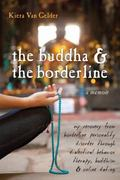 Buddha & the Borderline: My Recovery from Borderline Personality Disorder Through Dialectica...