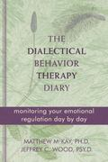 Dialectical Behavior Therapy Diary : Monitoring Your Emotional Regulation Day by Day