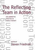 Reflecting Team in Action Collaborative Practice in Family Therapy