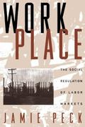 Work-Place The Social Regulation of Labor Markets