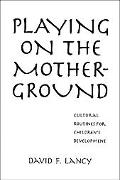 Playing on the Mother-Ground Cultural Routines for Children's Development