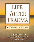 Life After Trauma A Workbook for Healing