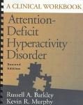 Attention Deficit Hyperactivity Disorder A Clinical Workbook