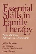 Essential Skills in Family Therapy From the First Interview to Termination