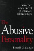 Abusive Personality Violence and Control in Intimate Relationships
