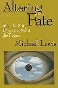 Altering Fate Why the Past Does Not Predict the Future