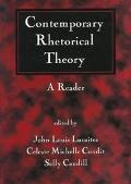 Contemporary Rhetorical Theory A Reader