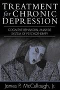 Treatment for Chronic Depression Cognitive Behavioral Analysis System of Psychotherapy-Cbasp