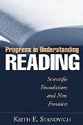 Progress in Understanding Reading Scientific Foundations and New Frontiers