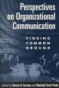 Perspectives on Organizational Communication Finding Common Ground