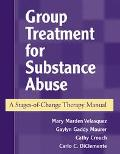 Group Treatment for Substance Abuse A Stages-Of-Change Therapy Manual