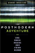 Postmodern Adventure Science, Technology, and Cultural Studies at the Third Millennium