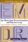 Eye Movement Desensitization and Reprocessing Basic Principles, Protocols, and Procedures