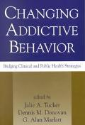 Changing Addictive Behavior Bridging Clinical and Public Health Strategies