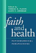 Faith and Health Psychological Perspectives
