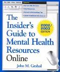 Insider's Guide to Mental Health Resources Online, 2002-2003