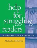 Help for Struggling Readers Strategies for Grades 3-8