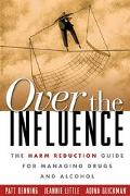 Over the Influence The Harm Reduction Guide for Managing Drugs and Alcohol