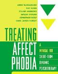 Treating Affect Phobia A Manual for Short-Term Dynamic Psychotherapy