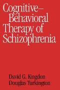Cognitive-Behavioral Therapy of Schizophrenia