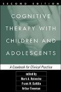 Cognitive Therapy With Children and Adolescents A Casebook for Clinical Practice