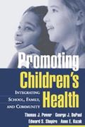 Promoting Children's Health Integrating School, Family, and Community