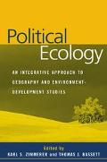 Political Ecology An Integrative Approach to Geography and Environment-Development Studies