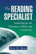 Reading Specialist Leadership for the Classroom, School, and Community