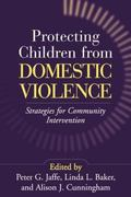 Protecting Children from Domestic Violence Strategies for Community Intervention