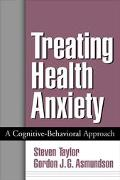 Treating Health Anxiety A Cognitive-Behavioral Approach