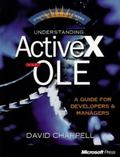 Understanding Activex and OLE: A Guide for Managers and Developers