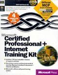 Microsoft Certified Professional+ Internet Training Kit with Cdrom