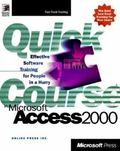 Quick Course in Microsoft Access 2000: Effective Software Training for People in a Hurry - E...
