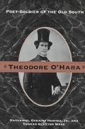Theodore O'Hara Poet-Soldier of the Old South