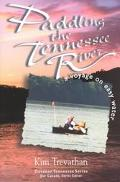 Paddling the Tennessee River A Voyage on Easy Water