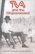 Tva and the Dispossessed The Resettlement of Population in the Norris Dam Area