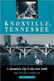 Knoxville, Tennessee: A Mountain City in the New South
