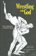 Wrestling With God The Meditations of Richard Marius