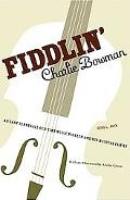 Fiddlin' Charlie Bowman An East Tennessee Old-Time Music Pioneer and His Musical Family