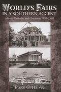 World�s Fairs in a Southern Accent : Atlanta, Nashville, and Charleston, 1895�1902
