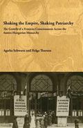 Shaking the Empire, Shaking Patriarchy : The Growth of a Feminist Consciousness in the Austr...