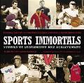 Sports Immortals Stories of Inspiration and Achievement