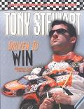 Tony Stewart Driven to Win